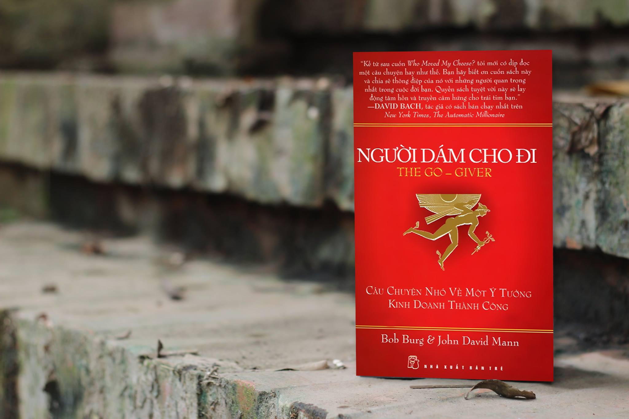 """""""NGƯỜI DÁM CHO ĐI"""" – Cuốn sách dành cho những ai đang đi tìm chìa khóa thành công"""