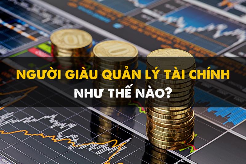 Người giàu quản lý tài chính như thế nào?