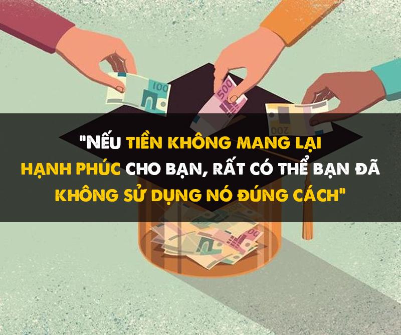 """""""Nếu tiền không mang lại hạnh phúc cho bạn, rất có thể bạn đã không sử dụng nó đúng cách"""": 8 nguyên tắc về tiền giúp bạn hạnh phúc"""