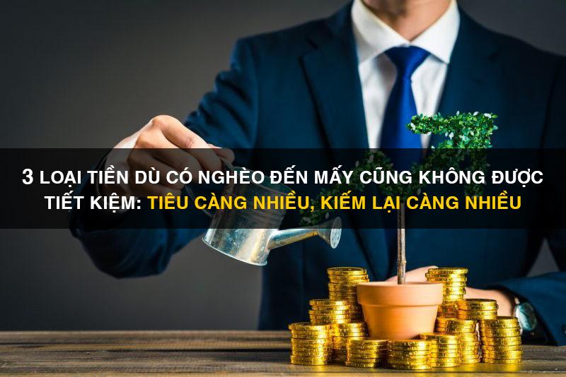 3 loại tiền dù có nghèo đến mấy cũng không được tiết kiệm: Đầu tư càng nhiều, kiếm lại càng nhiều hơn